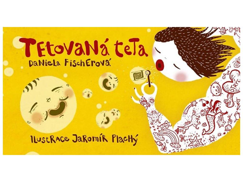 TETOVANÁ TETA, DANIELA FISCHEROVÁ, zlatavelryba.cz (1)