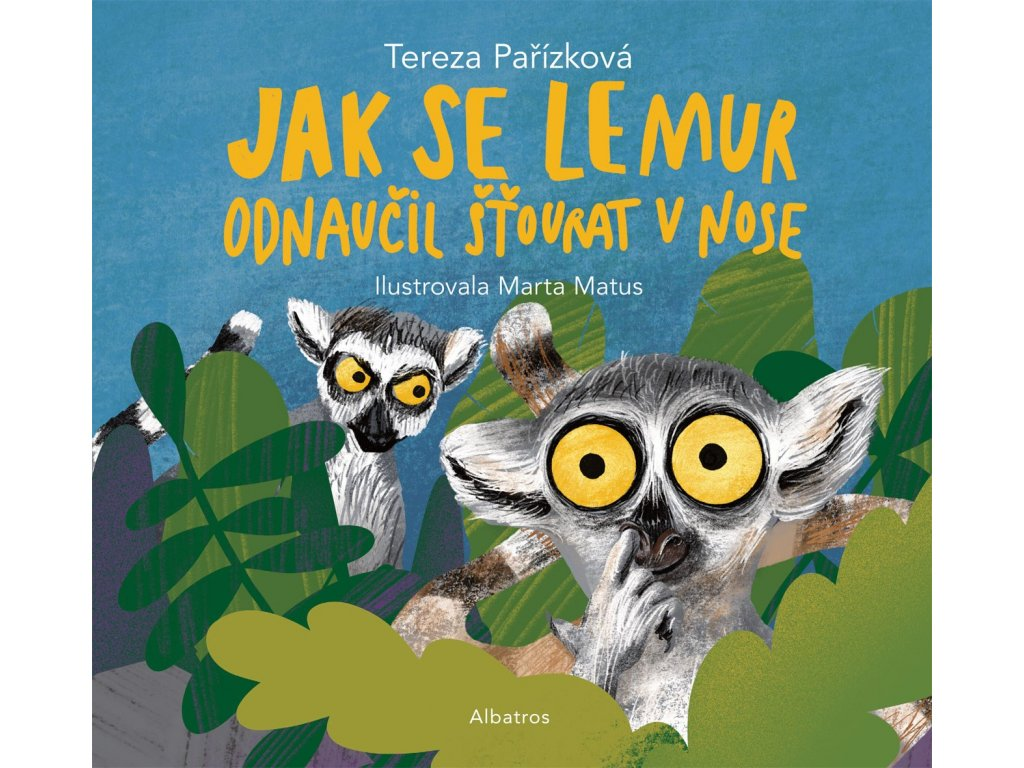 Jak se lemur odnaučil šťourat v nose, Tereza Pařízková, www.zlatavelryba.cz