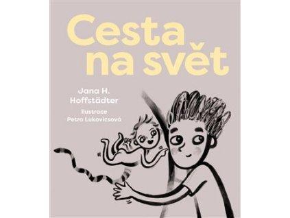 CESTA NA SVĚT, JANA H. HOFFSTADTER, zlatavelryba.cz, 1