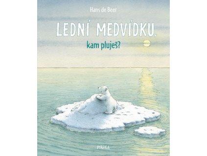 LEDNÍ MEDVÍDKU, KAM PLUJEŠ, HANS DE BEER, zlatavelryba.cz, 1