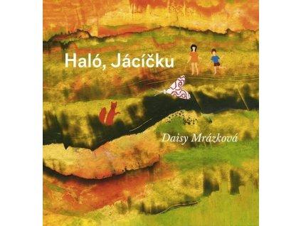 HALÓ, JÁCÍČKU, DAISY MRÁZKOVÁ, zalatvelryba.cz, 4