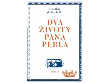 DVA ŽIVOTY PANA PERLA, TIMOTHÉÉ DE FOMBELLE, zlatavelryba.cz, 1