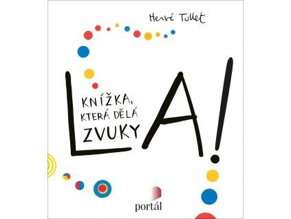 La!, Hervé Tullet, zlatavelryba.cz