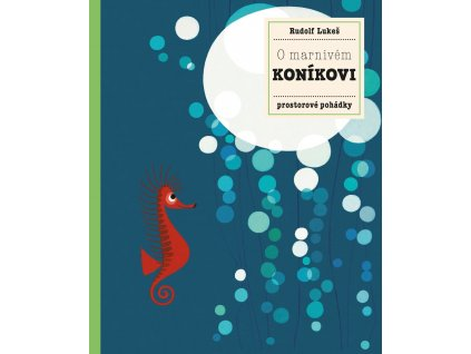O MARNIVÉM KONÍKOVI, RUDOLF LUKEŠ, zlatavelryba.cz, 1