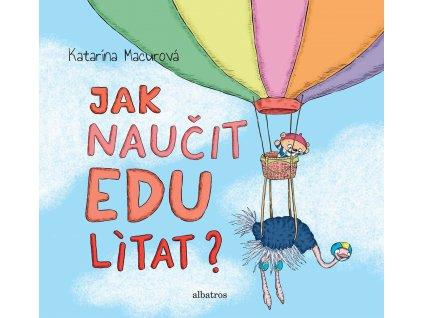 JAK NAUČIT EDU LÍTAT, KATARÍNA MACUROVÁ, zlatavelryba.cz (1)