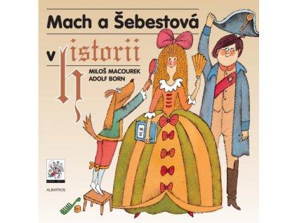 Mach a Šebestová v historii, Macourek Miloš, zlatavelryba.cz 1