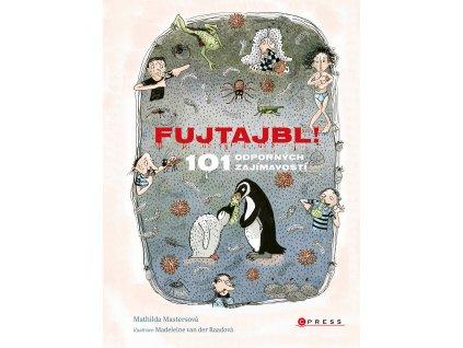 FUJTAJBL! 101 ODPORNÝCH FAKTŮ, KOLEKTIV, zlatavelryba.cz (1)