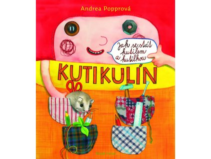 KUTIKULÍN JAK SE STÁT KUTILEM A KUTILKOU, ANDREA POPPROVÁ, zlatavelryba.cz (1)