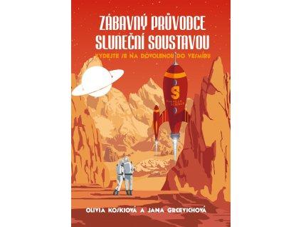 ZÁBAVNÝ PRŮVODCE SLUNEČNÍ SOUSTAVOU, OLIVIA KOSKI, zlatavelryba.cz (1)