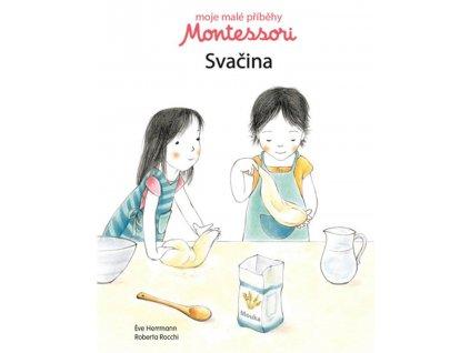 Moje malé příběhy Montessori Svačina, Éve Herrmann, zlatavelryba.cz 1