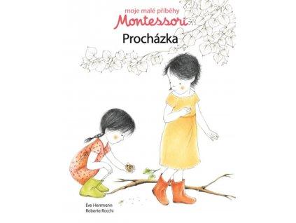 Moje malé příběhy Montessori Procházka, Éve Herrmann, zlatavelryba.cz 1