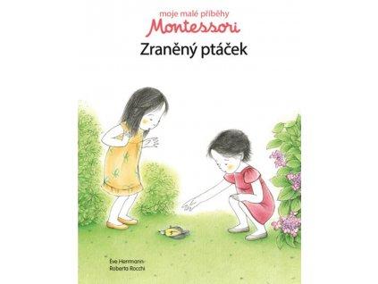Moje malé příběhy Montessori Zraněný ptáček, Éve Herrmann, zlatavelryba.cz 1