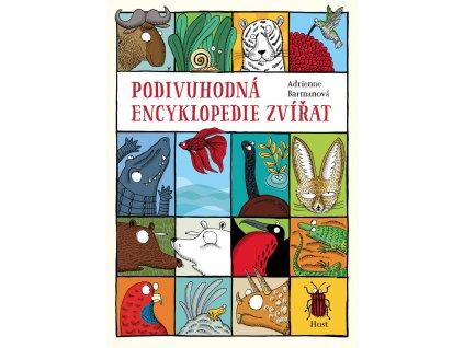 Podivuhodná encyklopedie zvířat, Adrienne Barmanová, zlatavelryba.cz