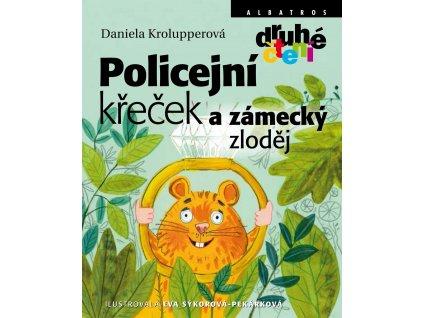 Policejní křeček a zámecký zloděj, Daniela Krolupperová, zlatavelryba.cz 1