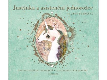 JUSTÝNKA A ASISTENČNÍ JEDNOROŽEC (AUDIOKNIHA), zlatavelryba.cz