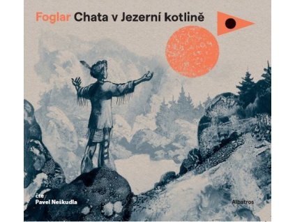 CHATA V JEZERNÍ KOTLINĚ (AUDIOKNIHA), zlatavelryba.cz