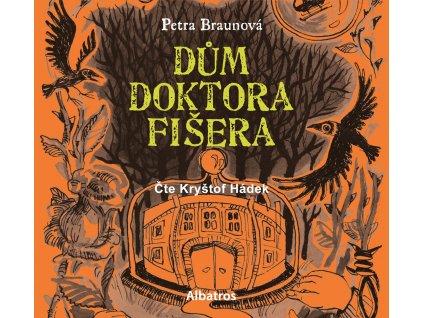 DŮM DOKTORA FIŠERA (AUDIOKNIHA), zlatavelryba.cz