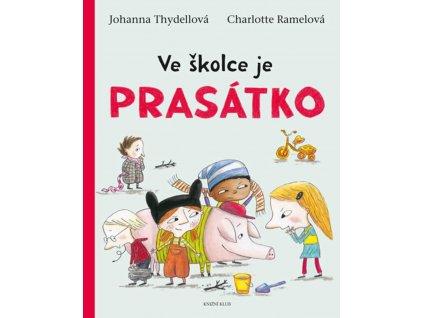 Ve školce je prasátko, Johanna Thydellová, zlatavelryba.cz 1