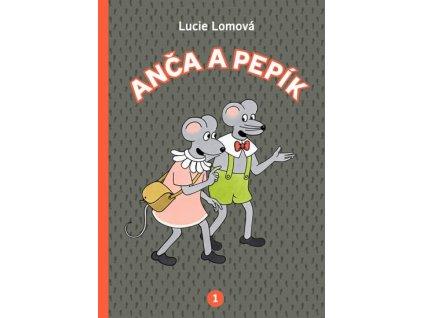 ANČA A PEPÍK 1, LUCIE LOMOVÁ, zlatavelryba.cz