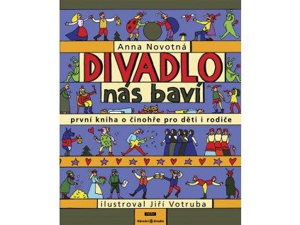 DIVADLO NÁS BAVÍ, ANNA NOVOTNÁ, zlatavelryba.cz