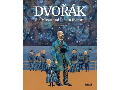DVOŘÁK HIS MUSIC AND LIFE IN PICTURES, RENATA FUČÍKOVÁ, zlatavelryba.cz