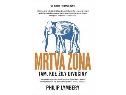 MRTVÁ ZÓNA TAM, KDE ŽILY DIVOČINY, PHILIP LYMBERY, zlatavelryba.cz (1)