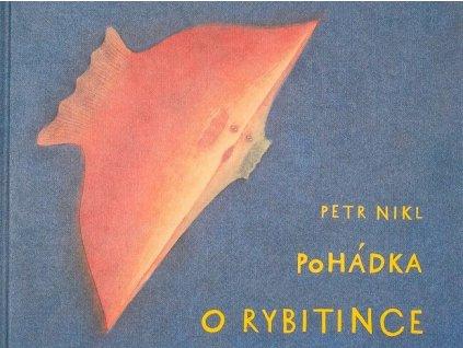 POHÁDKA O RYBITINCE, PETR NIKL, zlatavelryba.cz, 1 (1)