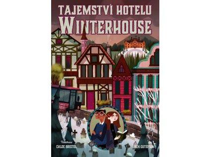 Tajemství hotelu Winterhouse, Ben Guterson, zlataverlyba.cz, 1