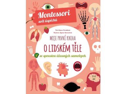 MOJE PRVNÍ KNIHA O LIDSKÉM TĚLE (MONTESSORI), CHIARA PIRODDIOVÁ, zlatavelryba.cz (1)
