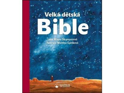 VELKÁ DĚTSKÁ BIBLE, LENE MAYER-SKUMANZOVÁ, zlatavelryba.cz