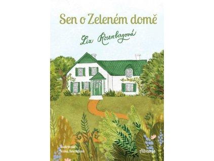 Sen o Zeleném domě Liz Rosenbergová, zlatavelryba.cz 1