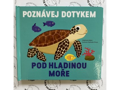 POZNÁVEJ DOTYKEM POD HLADINOU MOŘE, STÉPHANIE BABIN, zlatavelryba.cz (1)