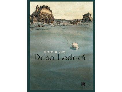 DOBA LEDOVÁ, NICOLAS DECRÉCY, zlatavelryba.cz