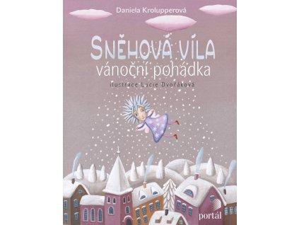 Sněhová víla vánoční pohádka, Daniela Krolupperová, zlatavelryba.cz 1