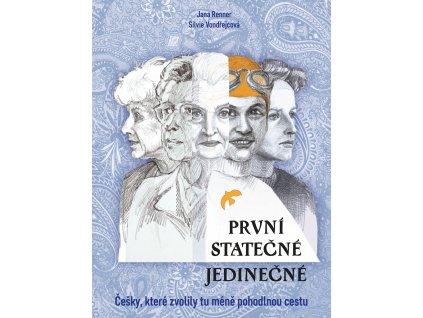 PRVNÍ STATEČNÉ JEDINEČNÉ, JANA RENNER, SILVIE VONDŘEJCOVÁ, zlatavelryba.cz (1)