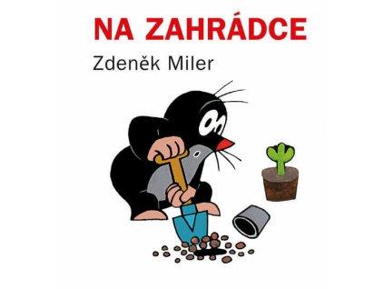 Na zahrádce, Zdeněk Miler, zlatavelryba.cz 1