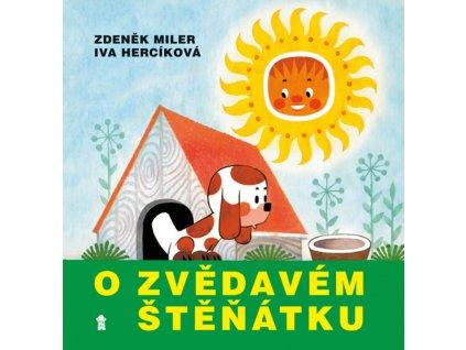 O zvědavém štěňátku, Zdeněk Miler, Iva Hercíková, zlatavelryba.cz 1