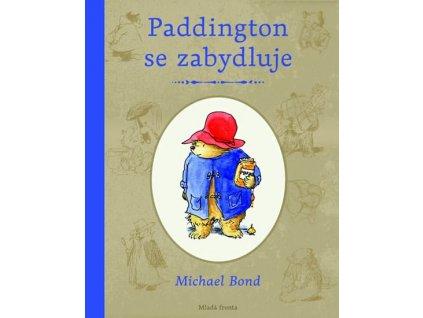 PADDINGTON SE ZABYDLUJE, MICHAEL BOND, zlatavelryba.cz (1)