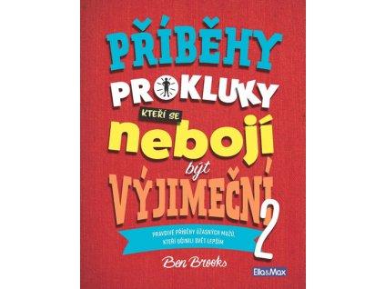 PŘÍBĚHY PRO KLUKY, KTEŘÍ SE NEBOJÍ BÝT VÝJIMEČNÍ 2, BEN BROOKS, zlatavelryba.cz (1)