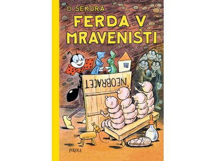 FERDA V MRAVENIŠTI, ONDŘEJ SEKORA, zlatavelryba.cz