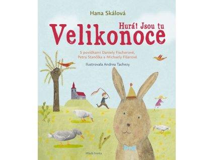 HURÁ! JSOU TU VELIKONOCE, HANA SKÁLOVÁ, zlatavelryba.cz