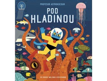 PROFESOR ASTROKOCOUR: POD HLADINOU, DR. DOMINIC WALLIMAN & BEN NEWMAN, zlatavelryba.cz