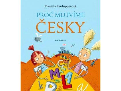 PROČ MLUVÍME ČESKY, DANIELA KROLUPPEROVÁ, zlatavelryba.cz (1)