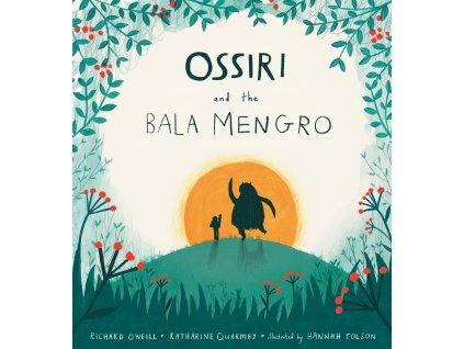 OSSIRI AND THE BALA MENGRO, RICHARD O'NEILL, KATHARINE QUARMBY , zlatavelryba.cz