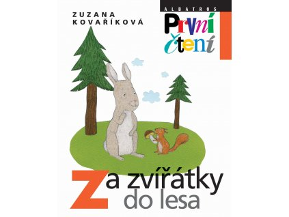 ZA ZVÍŘÁTKY DO LESA, ZUZANA KOVAŘÍKOVÁ, zlatavelryba.cz (1)