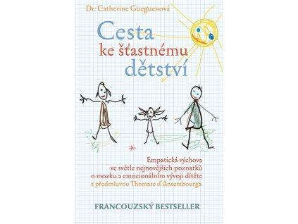 CESTA KE ŠŤASTNÉMU DĚTSTVÍ, GUEGUENOVÁ CATHERINE, zlatavelryba.cz (1)