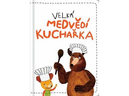 VELKÁ MEDVĚDÍ KUCHAŘKA, MILADA TĚŠITELOVÁ, zlatavelryba.cz (1)