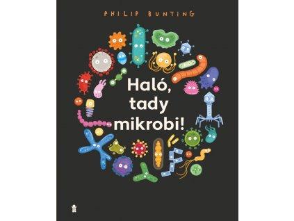 HALÓ, TADY MIKROBI!, PHILIP BUNTING, zlatavelryba.cz (1)