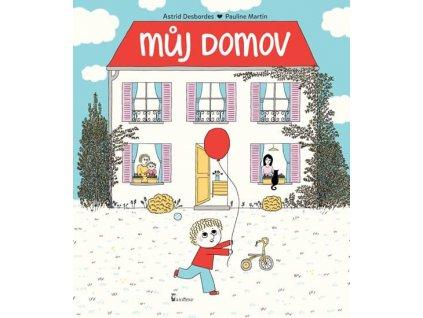 MŮJ DOMOV, ASTRID DESBORDES, zlatavelyba.cz (1)