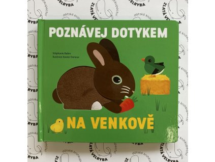 POZNÁVEJ DOTYKEM NA VENKOVĚ, STÉPHANIE BABIN, zlatavelryba.cz (1)